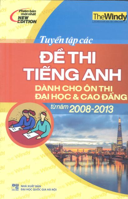 Bìa sách Tuyển Tập Các Đề Thi Tiếng Anh Dành Cho Ôn Thi Đại Học - Cao Đẳng