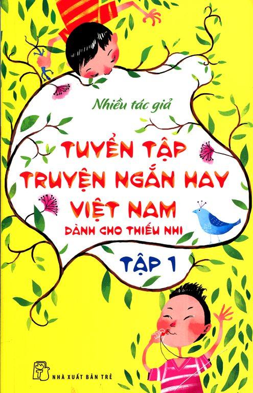 Bìa sách Tuyển Tập Truyện Ngắn Hay Việt Nam Dành Cho Thiếu Nhi (Tập 1) - Tái Bản 2014