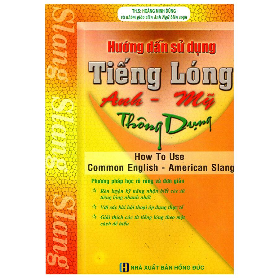 Bìa sách Hướng Dẫn Sử Dụng Tiếng Lóng Anh - Mỹ Thông Dụng