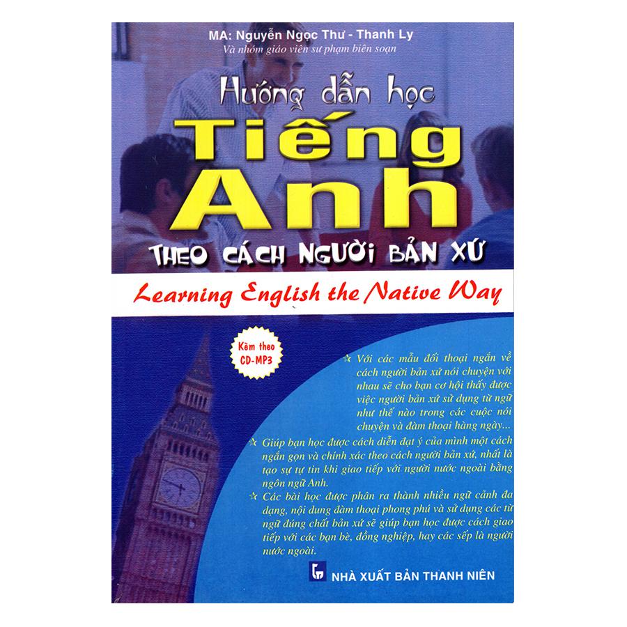 Bìa sách Hướng Dẫn Học Tiếng Anh Theo Cách Người Bản Xứ