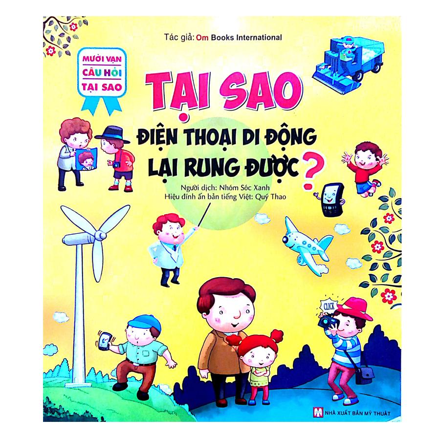 Bìa sách Mười Vạn Câu Hỏi Tại Sao - Tại Sao Điện Thoại Lại Rung Được?