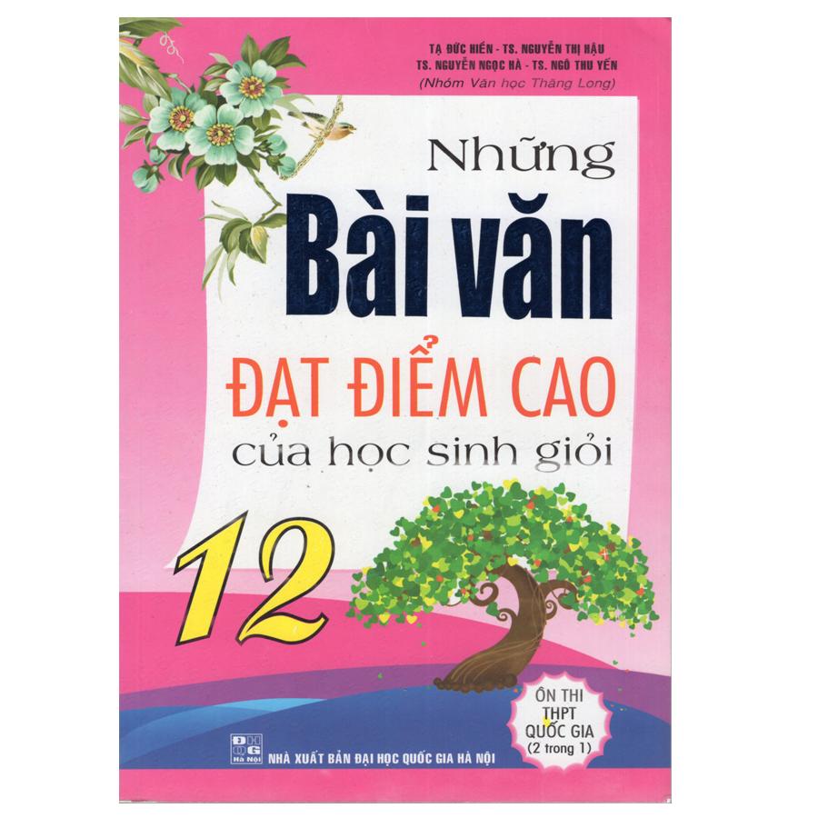 Bìa sách Những Bài Văn Đạt Điểm Cao Của Học Sinh Giỏi Lớp 12