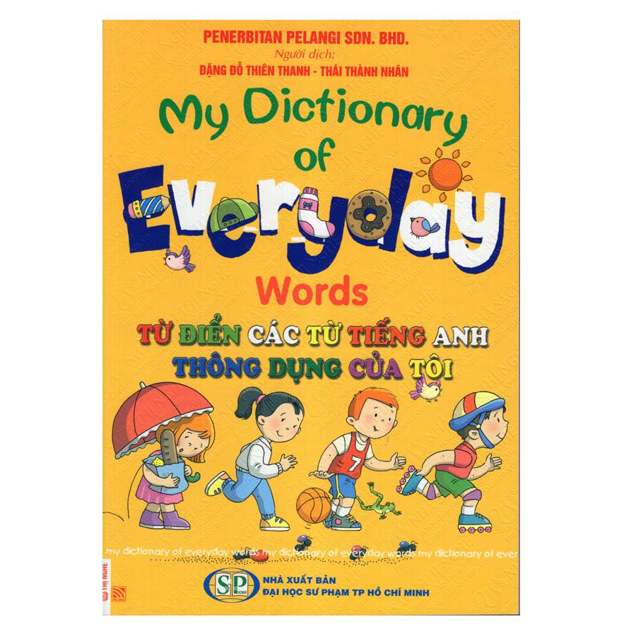 Bìa sách My Dictionary Of Everyday Words - Từ Điển Các Từ Tiếng Anh Thông Dụng Của Tôi