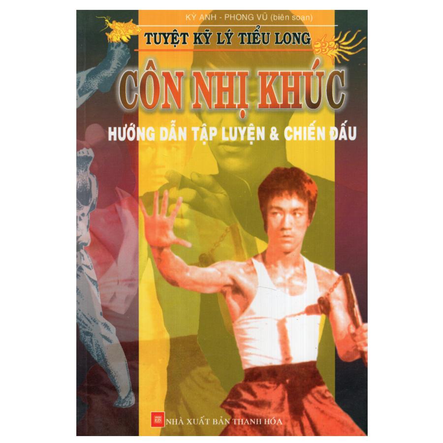 Bìa sách Tuyệt Kỹ Lý Tiểu Long - Côn Nhị Khúc - Hướng Dẫn Tập Luyện Và Chiến Đấu