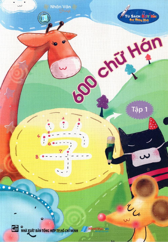 Bìa sách Tủ Sách Biết Nói: 600 Chữ Hán (Tập 1)
