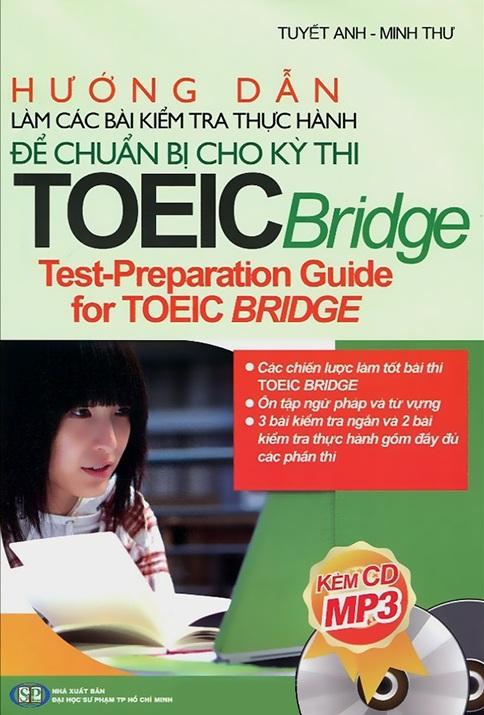 Bìa sách Hướng Dẫn Làm Các Bài Kiểm Tra Thực Hành Để Chuẩn Bị Cho Kì Thi TOEIC Bridge (Kèm CD)