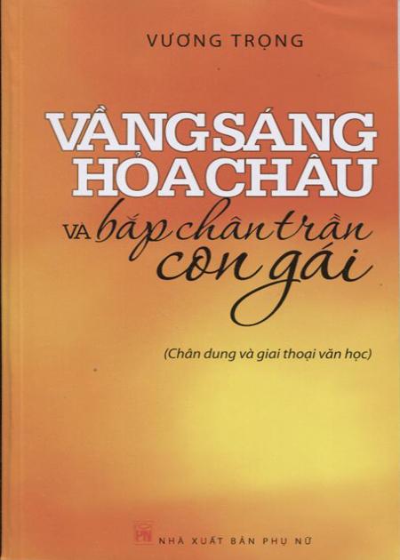 Bìa sách Vầng Sáng Hỏa Châu Và Bắp Chân Trần Con Gái