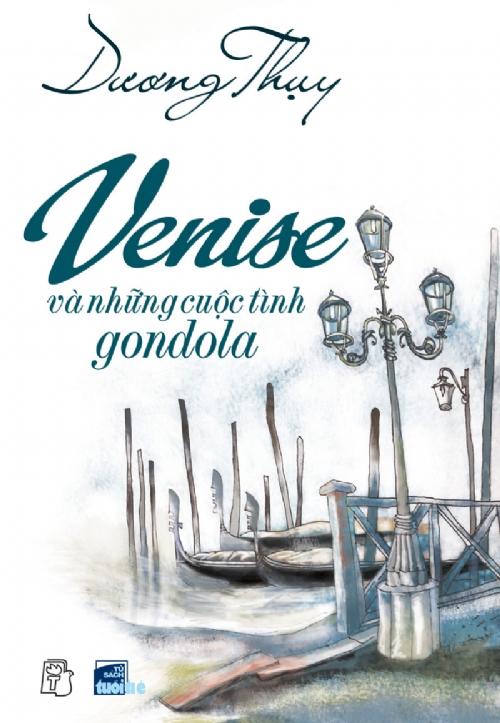 Bìa sách Venise Và Những Cuộc Tình Gondola (Tái Bản)