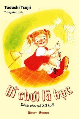 Bìa sách Vì Chơi Là Học: Dành Cho Trẻ 2 - 3 Tuổi