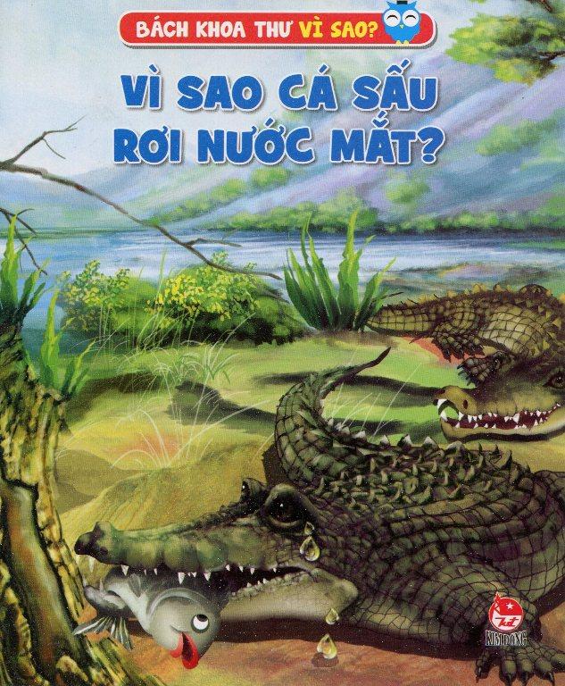 Bìa sách Vì Sao Cá Sấu Rơi Nước Mắt