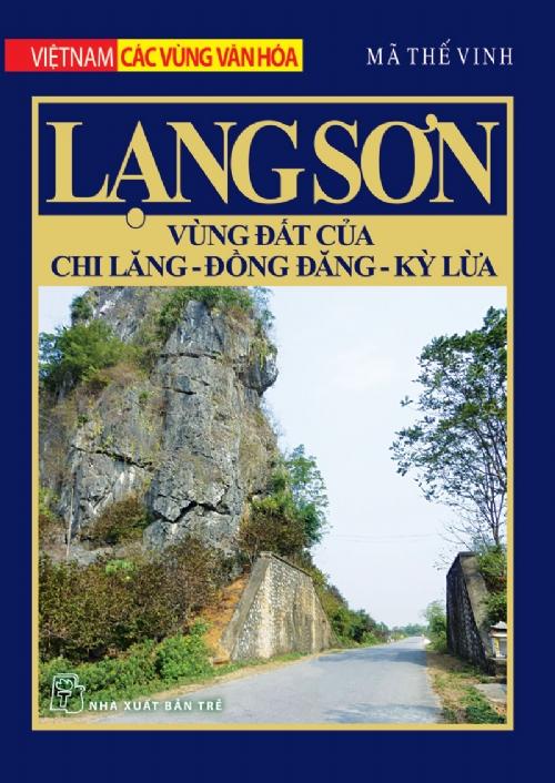 Bìa sách Việt Nam Các Vùng Văn Hóa - Lạng Sơn Vùng Đất Của Chi Lăng, Đồng Đăng, Kỳ Lừa