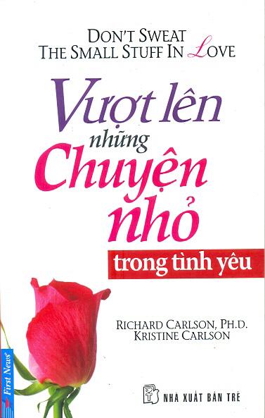 Bìa sách Vượt Lên Những Chuyện Nhỏ Trong Tình Yêu (Tái Bản 2011)