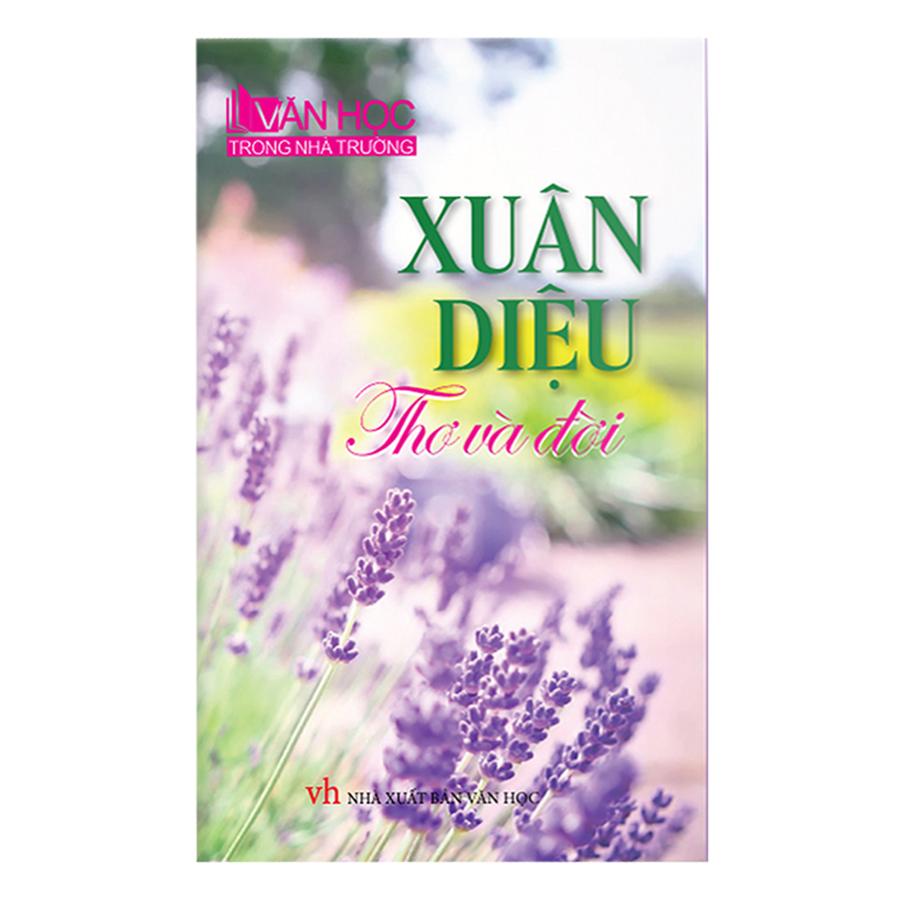 Bìa sách Xuân Diệu Thơ Và Đời