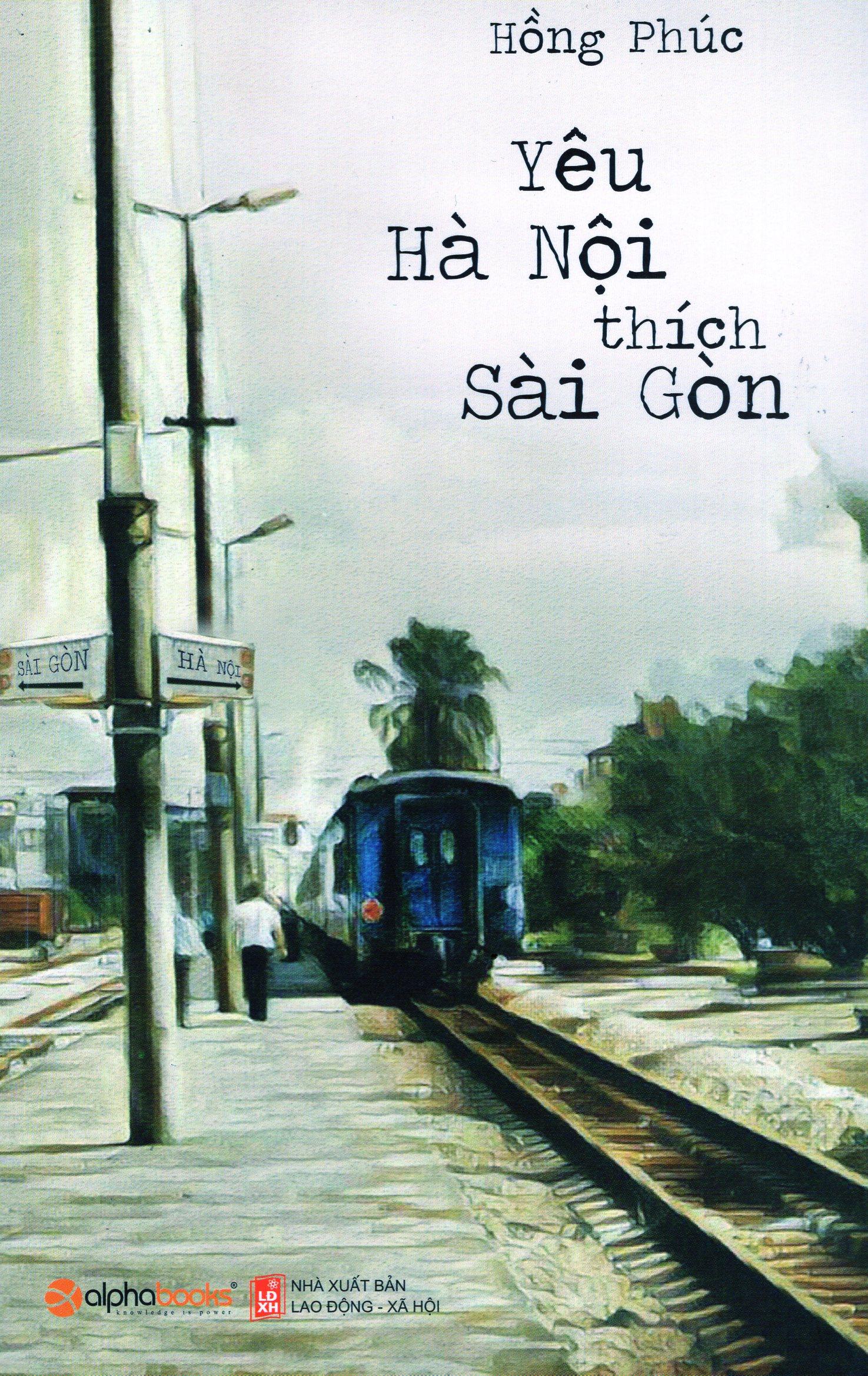 Bìa sách Yêu Hà Nội Thích Sài Gòn