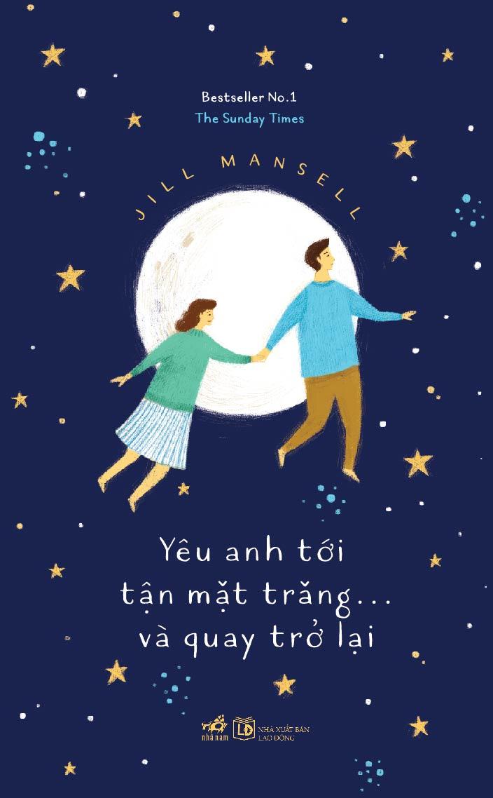 Bìa sách Yêu Anh Tới Tận Mặt Trăng Và...Quay Trở Lại