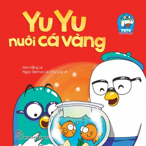 Bìa sách Yu Yu Và Các Bạn - Yu Yu Nuôi Cá Vàng