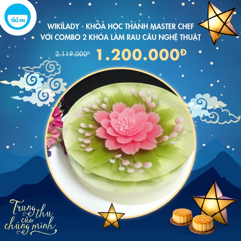WikiLady - Khóa Học Thành Master Chef Với Combo 2 Khóa Làm Rau Câu Nghệ Thuật Siêu Đẹp