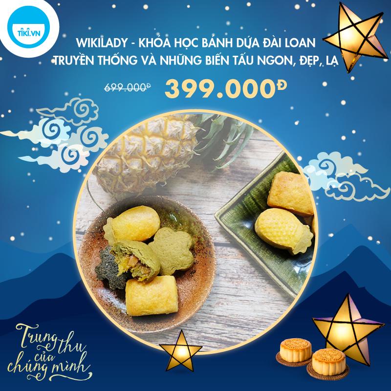 WikiLady - Khóa Học Bánh Dứa Đài Loan Truyền Thống Và Những Biến Tấu Ngon, Đẹp, Lạ