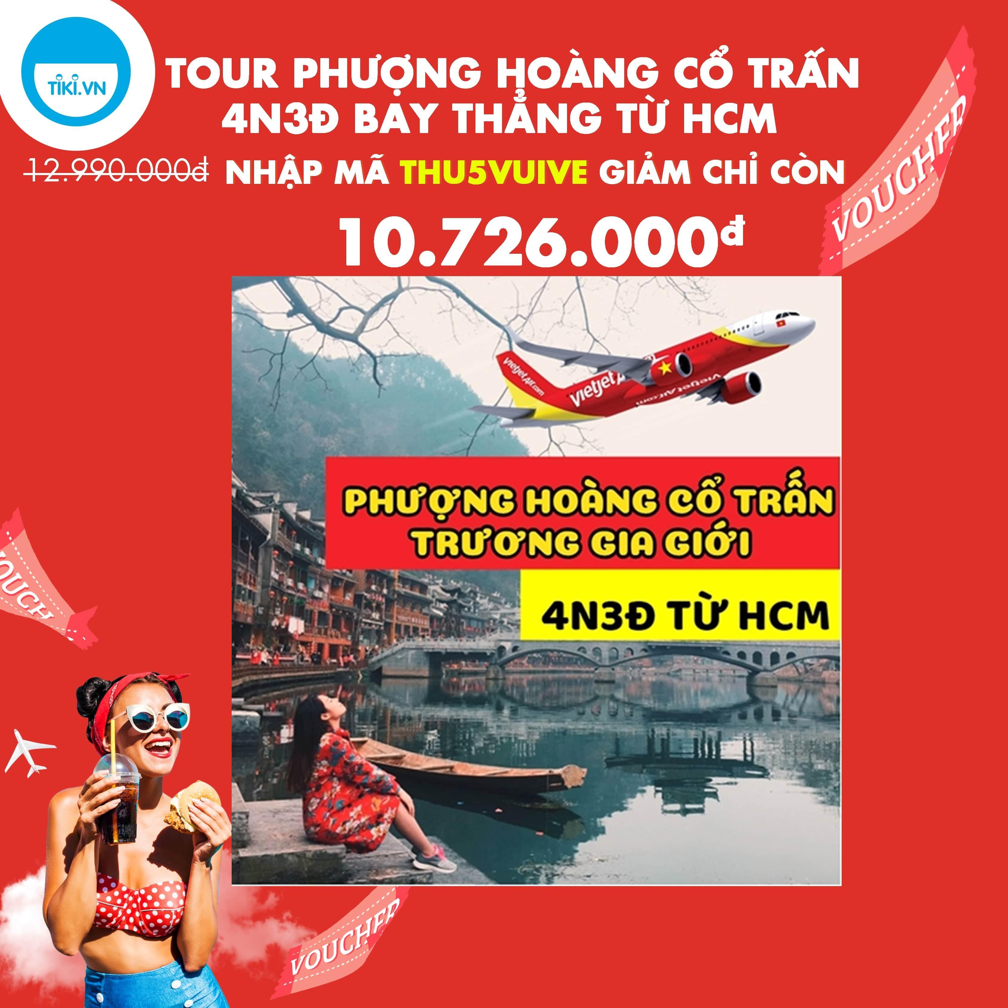 [HOT] Tour 4N3Đ: TP.HCM - Phượng Hoàng Cổ Trấn - Trương Gia Giới, Bay Thẳng Vietjet Air, Tháng 7, 8, 9