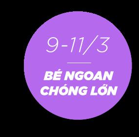 Bé Ngoan Chóng Lớn 9 - 11/3