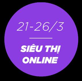 Siêu Thị Online 21 - 26/3