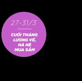 Cuối Tháng Lương Về Hả Hê Mua Sắm 27 - 31/3