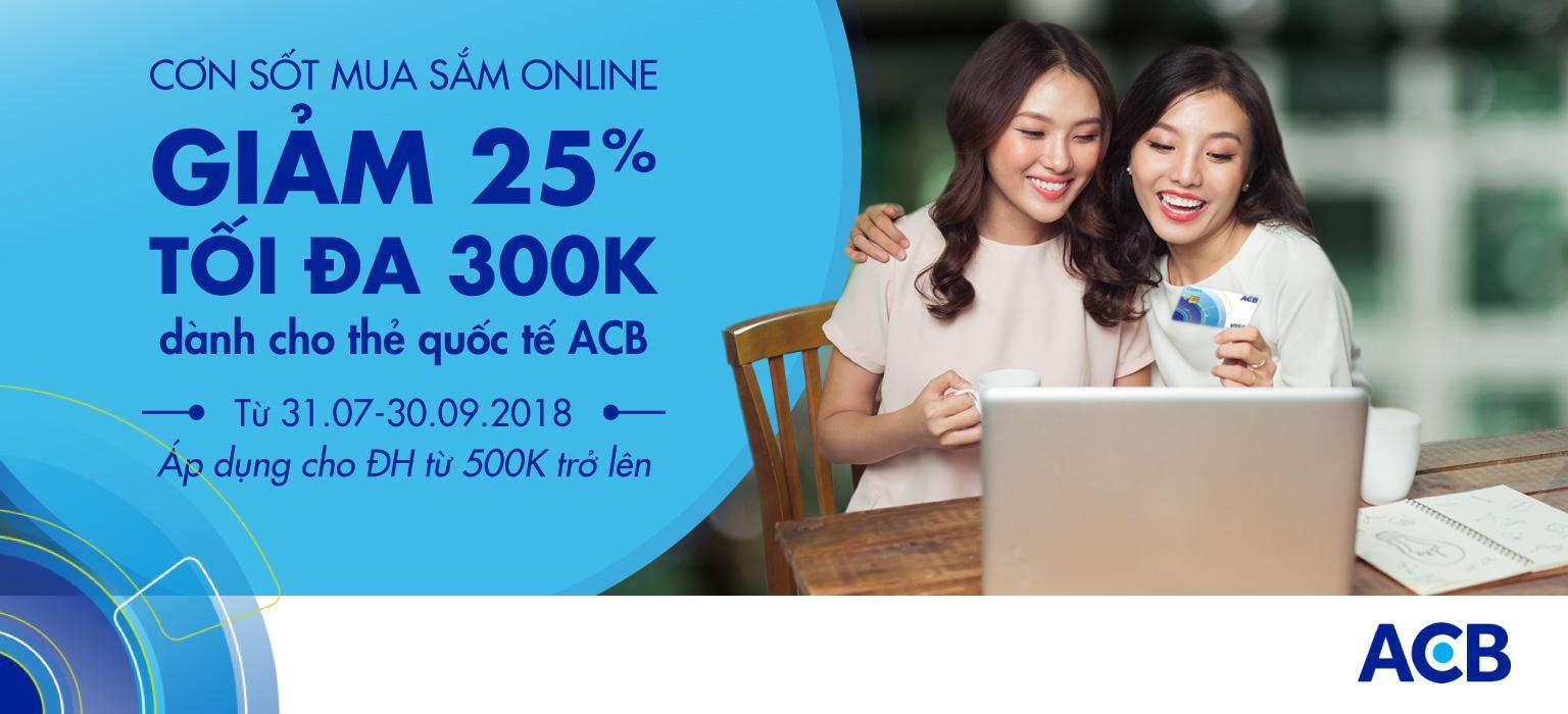 ACB - GIẢM ĐẾN 25% TỐI ĐA 300K CHO CHỦ THẺ TÍN DỤNG - THỨ 3 HÀNG TUẦN [CLICK NGAY]