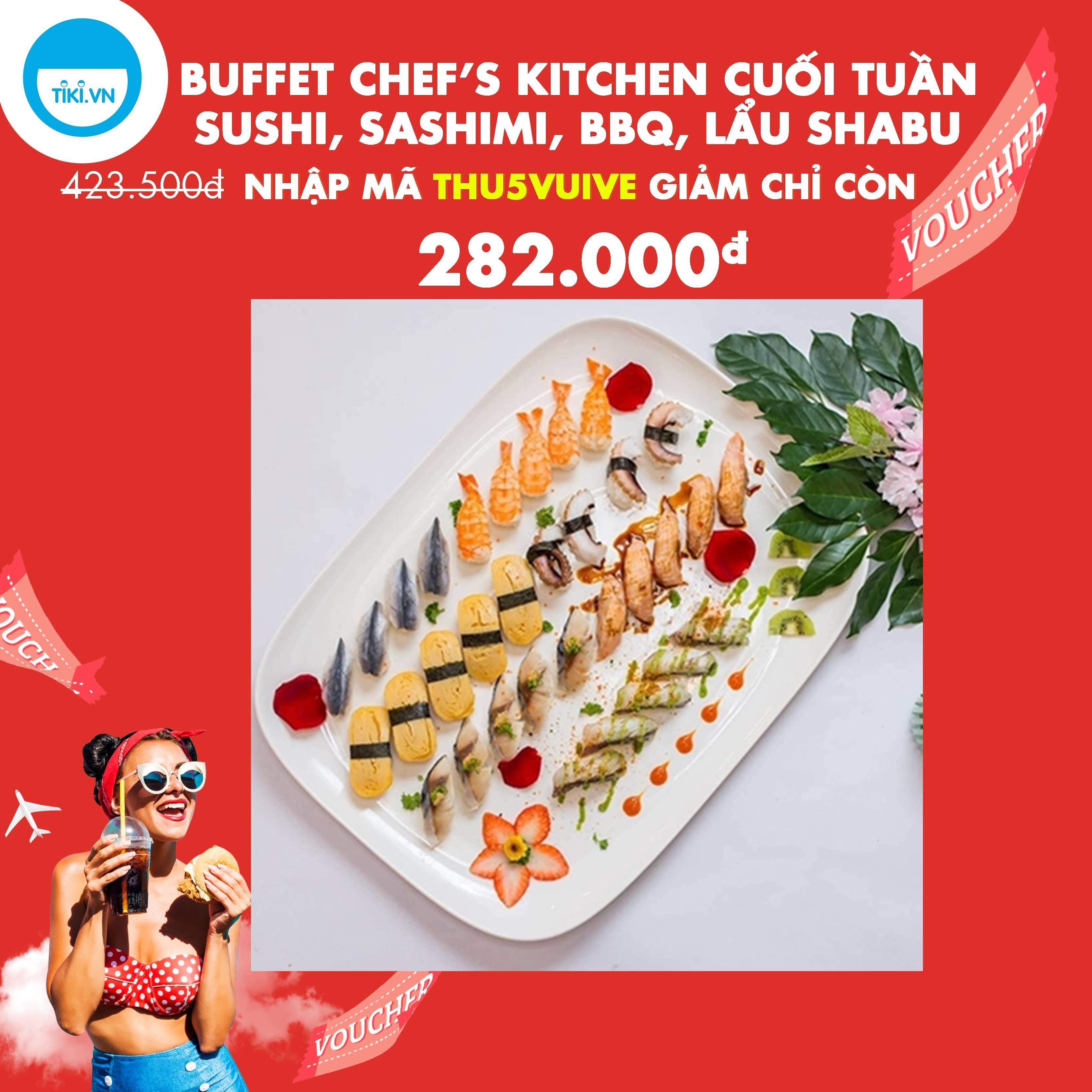 Buffet Line Gần 70 Món Châu Á Và Shabu Bò Cuối Tuần - Chef's Kitchen (Thứ 7, Chủ Nhật Và Ngày Lễ)