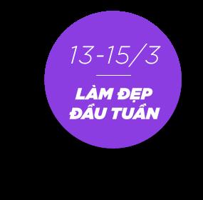 Làm Đẹp Đầu Tuần 13 - 15/3