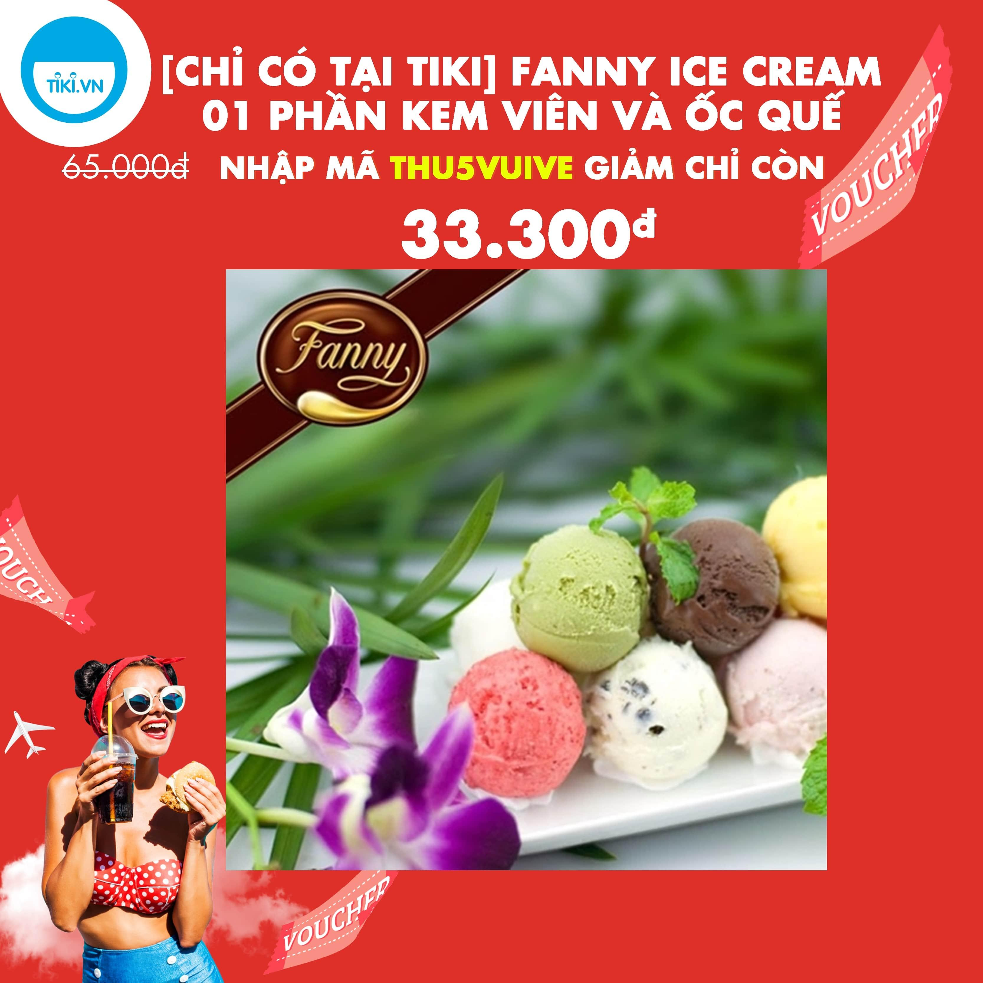 Fanny Ice Cream - Voucher 01 Phần kem viên và ốc quế trị giá 65k, Áp Dụng 10 Chi Nhánh