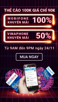 24.11 MobiFone Khuyến Mãi 100% - Vinaphone Khuyến Mãi 50%