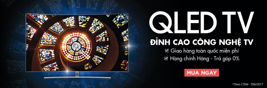 QLED TV - Đỉnh cao công nghệ