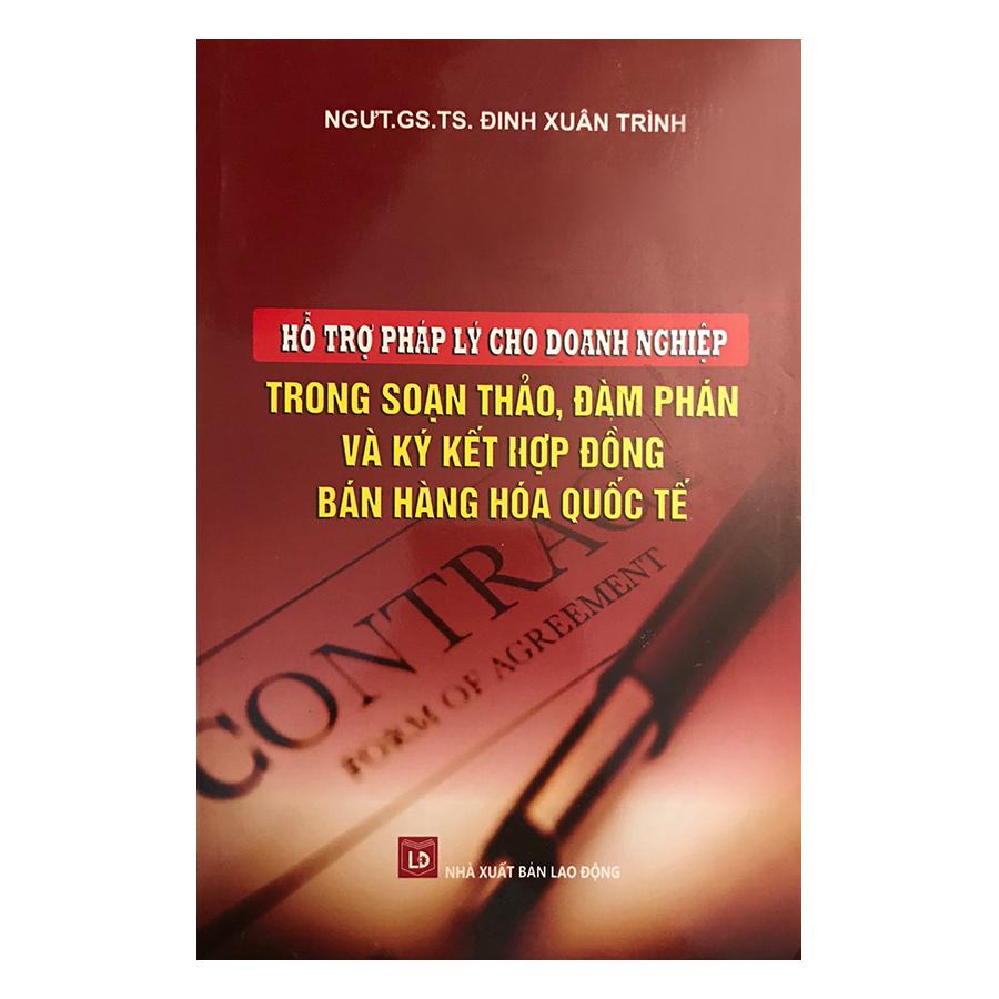 Hỗ Trợ Pháp Lý Cho Doanh Nghiệp Trong Soạn Thảo, Đàm Phán Và Ký Hợp