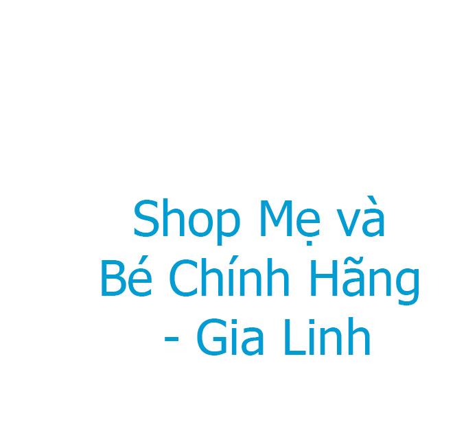 Shop Mẹ và Bé Chính Hãng - Gia Linh